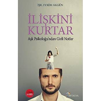 Ýliþkini Kurtar - Iþýl Evrim Akgün - Eftalya Kitap