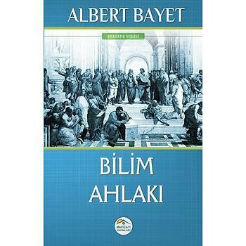 Bilim Ahlaký - Albert Bayet - Maviçatý Yayýnlarý