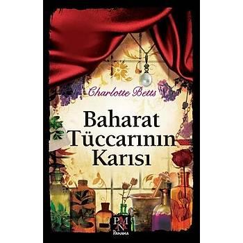 Baharat Tüccarýnýn Karýsý - Charlotte Betts - Panama Yayýncýlýk