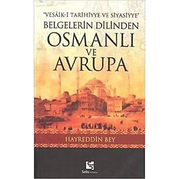 Belgelerin Dilinden Osmanlý ve Avrupa - Hayreddin Nedim Göçen  -Selis Kitaplar