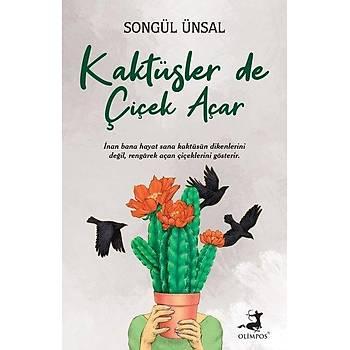 Kaktüsler de Çiçek Açar - Songül Ünsal - Olimpos Yayýnlarý