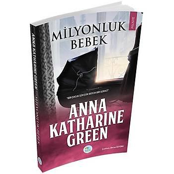 Milyonluk Bebek - Anna Katharine Green - Maviçatý Yayýnlarý