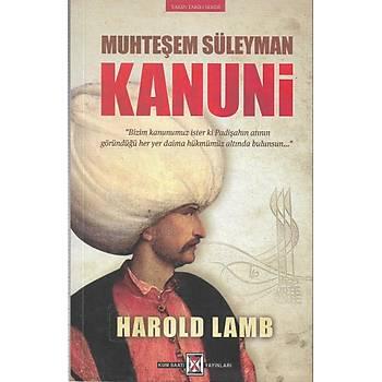 Muhteþem Süleyman Kanuni - Harold Lamb - Kum Saati Yayýnlarý