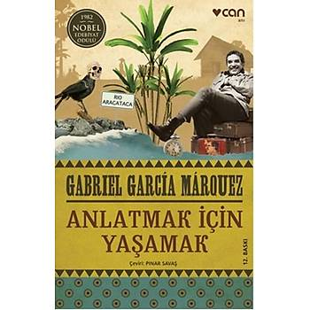 Anlatmak Ýçin Yaþamak - Gabriel Garcia Marquez - Can Yayýnlarý