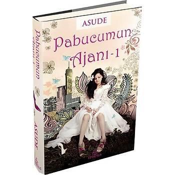 Pabucumun Ajaný 1 (Ciltli) - Asude - Ephesus Yayýnlarý
