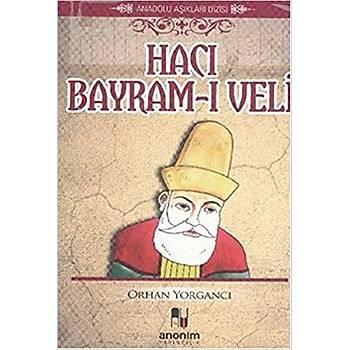 Hacý Bayram Veli - Orhan Yorgancý - Anonim Yayýncýlýk