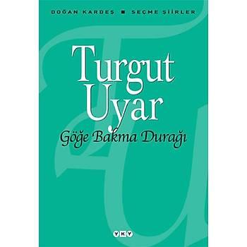 Göðe Bakma Duraðý - Turgut Uyar - Yapý Kredi Yayýnlarý