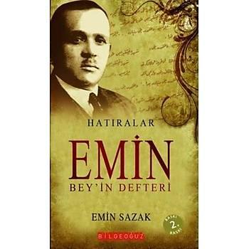 Emin Bey'in Defteri - M. Emin Sazak - Bilgeoðuz Yayýnlarý