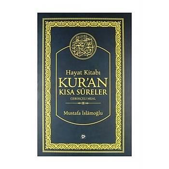 Hayat Kitabý Kuran Kýsa Sureler / Hafýz Boy - Mustafa Ýslamoðlu - Düþün Yayýncýlýk