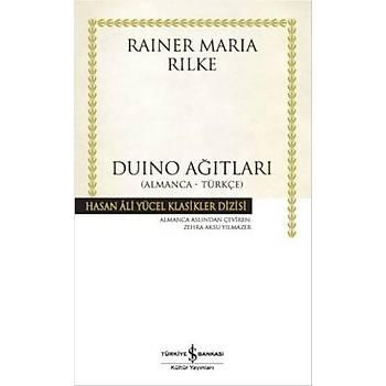 Duino Aðýtlarý ( Almanca-Türkçe ) - Rainer Maria Rilke - Ýþ Bankasý Kültür Yayýnlarý