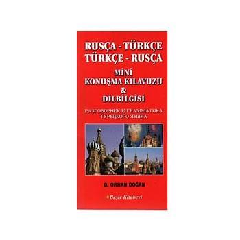 Rusça-Türkçe / Türkçe-Rusça Mini Konuþma Kýlavuzu ve Dilbilgisi - B. Orhan Doðan - Beþir Kitabevi