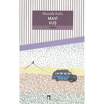 Mavi Kuþ - Mustafa Kutlu - Dergah Yayýnlarý