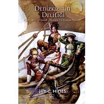 Denizkýzýnýn Deliliði - Jim C. Hines - Ýthaki Yayýnlarý