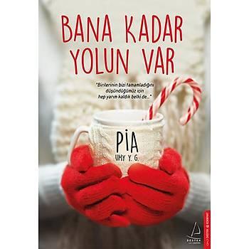Bana Kadar Yolun Var - Pia UMY Y.G. - Destek Yayýnlarý