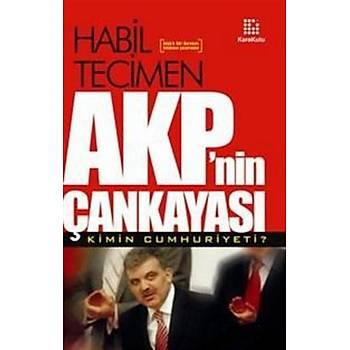 AKP'nin Çankayasý Kimin Cumhuriyeti? - Habil Tecimen
