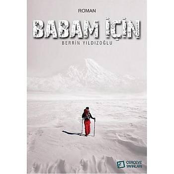 Babam Ýçin - Berrin Yýldýzoðlu - Çerçeve Yayýnlarý