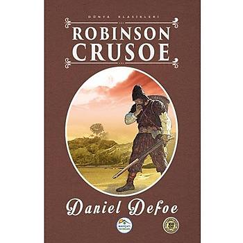 Robinson Crusoe - Daniel Defoe (Lise 100 Temel Eser)
