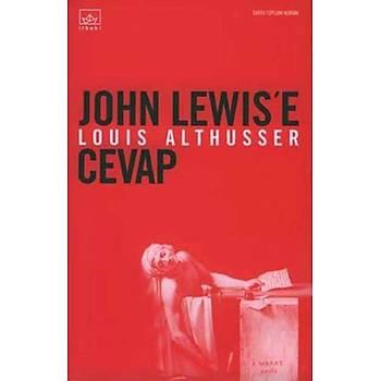 John Lewis'e Cevap - Louis Althusser - Ýthaki Yayýnlarý