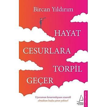 Hayat Cesurlara Torpil Geçer - Bircan Yýldýrým - Destek Yayýnlarý