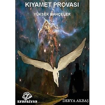 Kýyamet Provasý-Yüksek Bahçeler-Ç. Derya Akbaþ