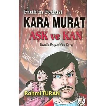 Fatih'in Fedaisi Kara Murat Aþk ve Kan