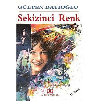 Sekizinci Renk - Gülten Dayıoğlu - Altın Kitaplar