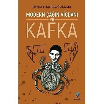 Modern Çaðýn Vicdaný ve Kafka - Sevra Fýrýncýoðullarý