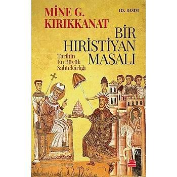 Bir Hýristiyan Masalý (Tarihin En Büyük Sahtekarlýðý) - Mine G. Kýrýkkanat - Kýrmýzý Kedi