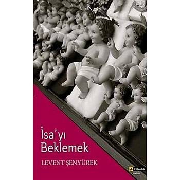 Ýsayý Beklemek - Levent Þenyürek - Çitlembik