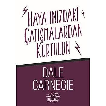 Hayatýnýzdaki Çatýþmalardan Kurtulun - Dale Carnegie - Nemesis Kitap