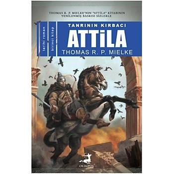 Tanrýnýn Kýrbacý Attila I - Thomas R.P.Mielke - Olimpos Yayýnlarý