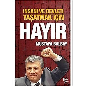 Ýnsaný ve Devleti Yaþatmak Ýçin Hayýr - Mustafa Balbay - Halk Kitabevi