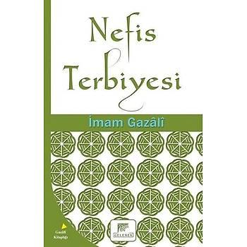 Nefis Terbiyesi - Ýmam-ý Gazali - Gelenek Yayýncýlýk