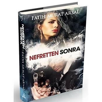 Nefretten Sonra - Fatih Murat Arsal - Ephesus Yayýnlarý