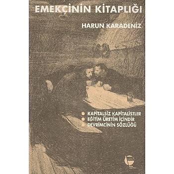 Emekçinin Kitaplýðý - Harun Karadeniz - Belge Yayýnlarý