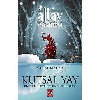 Kutsal Yay - Murat Baydar - Ötüken Neþriyat