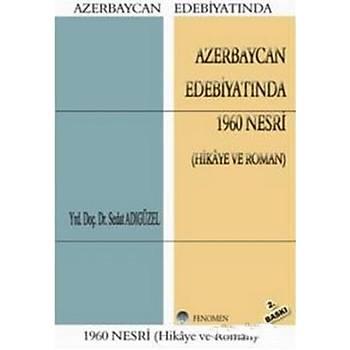 Azerbaycan Edebiyatýnda 1960 Nesri - Sedat Adýgüzel - Fenomen Yayýncýlýk