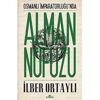 Osmanlý Ýmparatorluðu'nda Alman Nüfuzu - Ýlber Ortaylý - Kronik Kitap
