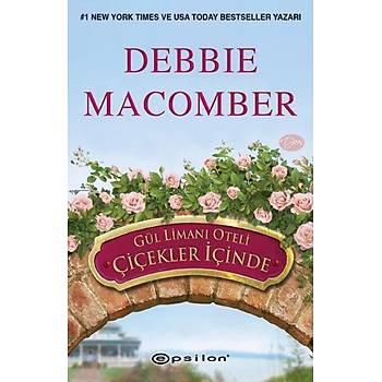 Gül Limanı Oteli Çiçekler İçinde - Debbie Macomber