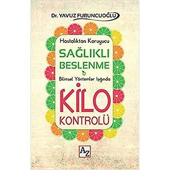 Saðlýklý Beslenme ve Kilo Kontrolü - Yavuz Furuncuoðlu - Az Kitap