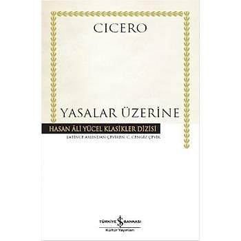 Yasalar Üzerine - Marcus Tullius Cicero - Ýþ Bankasý Kültür Yayýnlarý