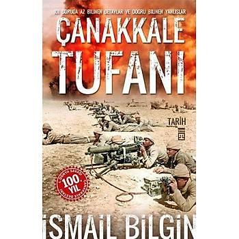 Çanakkale Tufaný - Ýsmail Bilgin - Timaþ Yayýnlarý