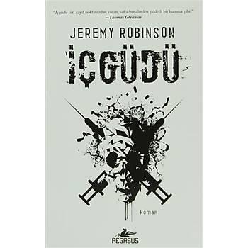 Ýçgüdü - Jeremy Robinson - Pegasus Yayýnlarý