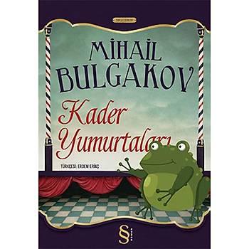 Kader Yumurtalarý - Mihail Afansyeviç Bulgakov - Everest Yayýnlarý
