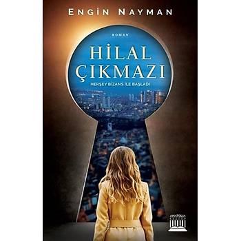 Hilal Çýkmazý - Engin Nayman - Anatolia Kitap