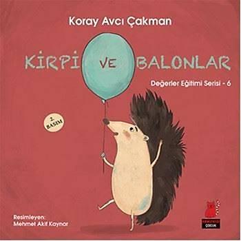 Kirpi ve Balonlar - Koray Avcý Çakman - Kýrmýzý Kedi