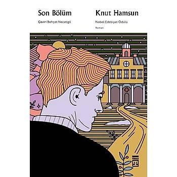 Son Bölüm - Knut Hamsun - Timaþ Yayýnlarý