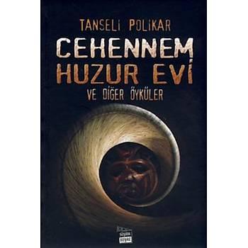 Cehennem Huzur Evi - ve Diðer Öyküler - Tanseli Polikar