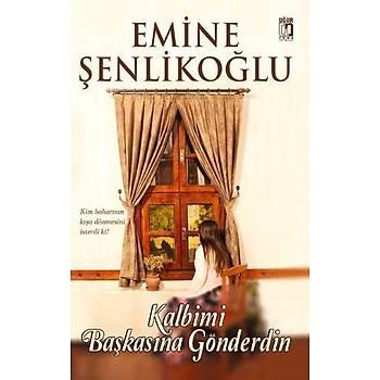 Kalbimi Baþkasýna Gönderdim - Emine Þenlikoðlu
