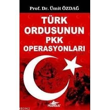 Türk Ordusunun PKK Operasyonları 1983-2007 Ümit Özdağ
